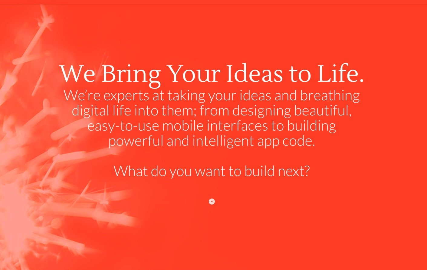 We Bring Your Ideas to Life